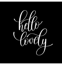 hello lovely handwritten calligraphy lettering vector image vector image