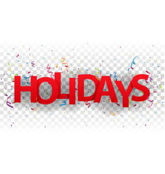 holidays sign letters with colorful confetti vector image