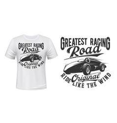 vintage racing roadster t-shirt print vector image