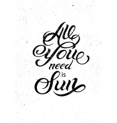all you need is sun summer calligraphic poster vector image