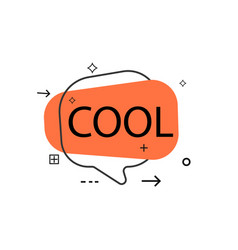 Outline speech bubble with cool phrase vector