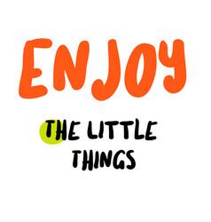 Enjoy little things vector