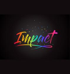 Impact word text with handwritten rainbow vibrant vector