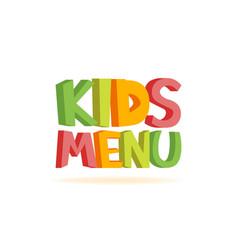 kids menu funny 3d sign vector image