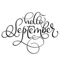 Hello september text on white background hand vector