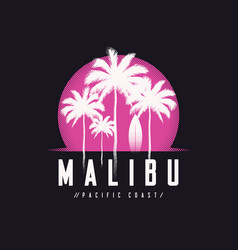 Malibu pacific coast tee print with palm trees t vector