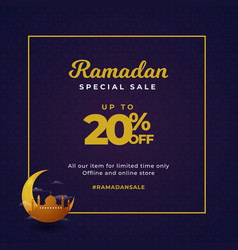 Ramadan special sale up to 20 off banner poster vector