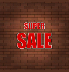 super sale banner on a brick wall vector image