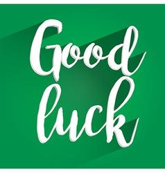 Good Luck Lettering Design vector