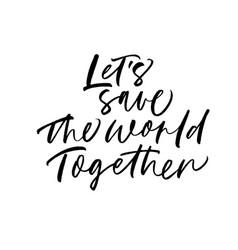 lets save world together phrase vector image