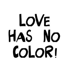 Love has no color quote about human rights vector