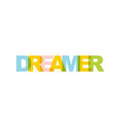 dreamer phrase overlap color no transparency vector image