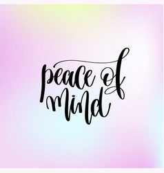 Peace of mind hand lettering motivation and vector