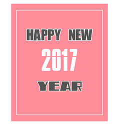 happy new year 2017 greetings holiday card vector image