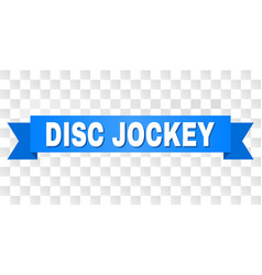 Blue ribbon with disc jockey title vector