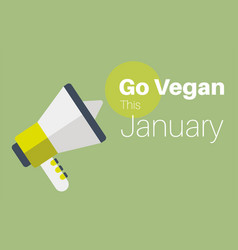 go vegan this january message vector image