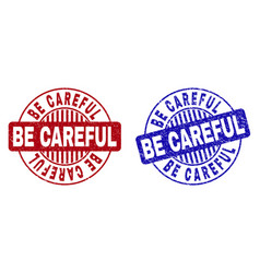 Grunge be careful scratched round stamps vector