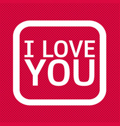 i love you lettering design vector image