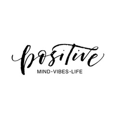 Positive mind vibes life phrase vector