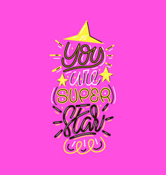 You are super star lettering print vector