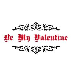 Vintage decorative header be my valentine vector