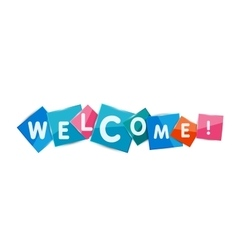 Welcome word on color square paper pieces vector