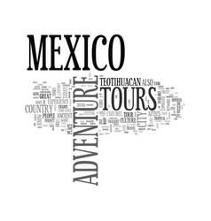 adventure tours mexico text word cloud concept vector image
