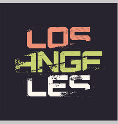 los angeles grunge stylized graphic t-shirt vector image