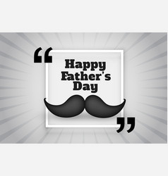 Happy fathers day wishes card with 3d mustache vector
