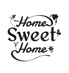 home sweet home typography cozy design for print vector image