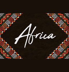 Africa quote tribal ethnic art background concept vector