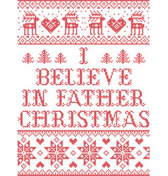 Christmas pattern i believe in father christmas vector