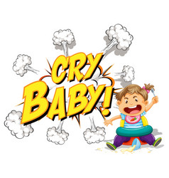 Comic speech bubble with cry baby text vector