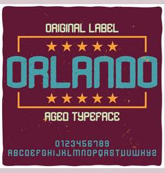 vintage label typeface named orlando vector image