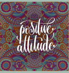 Positive attitude hand lettering motivation and vector