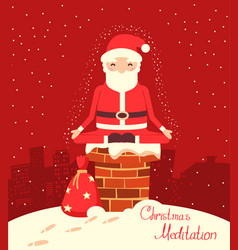santa claus meditation on the chimney in the vector image