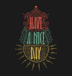 Have a nice day hand drawn label vector