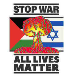 Antiwar inscriptions stop war all lives matter vector