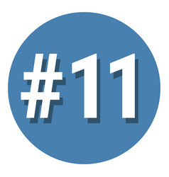 Number 11 eleven symbol sign in circle 11th vector