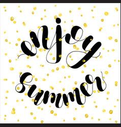 Enjoy summer lettering vector