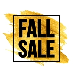 Caption Fall Sale on the Golden paint background vector