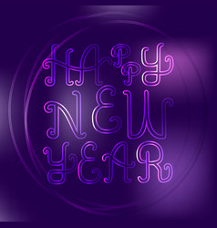neon happy new year lettering vector image