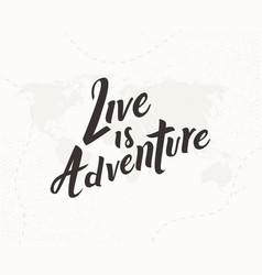 live is adventure hand written lettering vector image