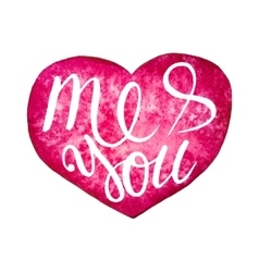 Me and You text on watercolor pink heart vector image vector image