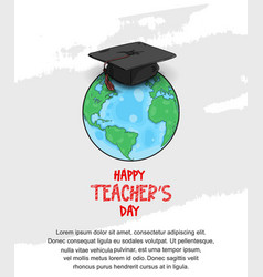 Happy teacher day with hat and globe on white vector