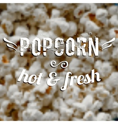 blurred background with popcorn and label Design vector image vector image