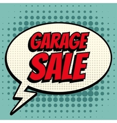 Garage sale comic book bubble text retro style vector