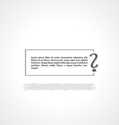 Question mark and text box vector