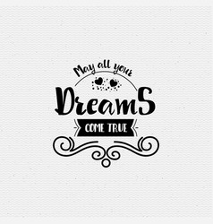 may all your dreams come true banner badge for vector image