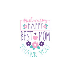 happy mothers day logo template best mom thank vector image